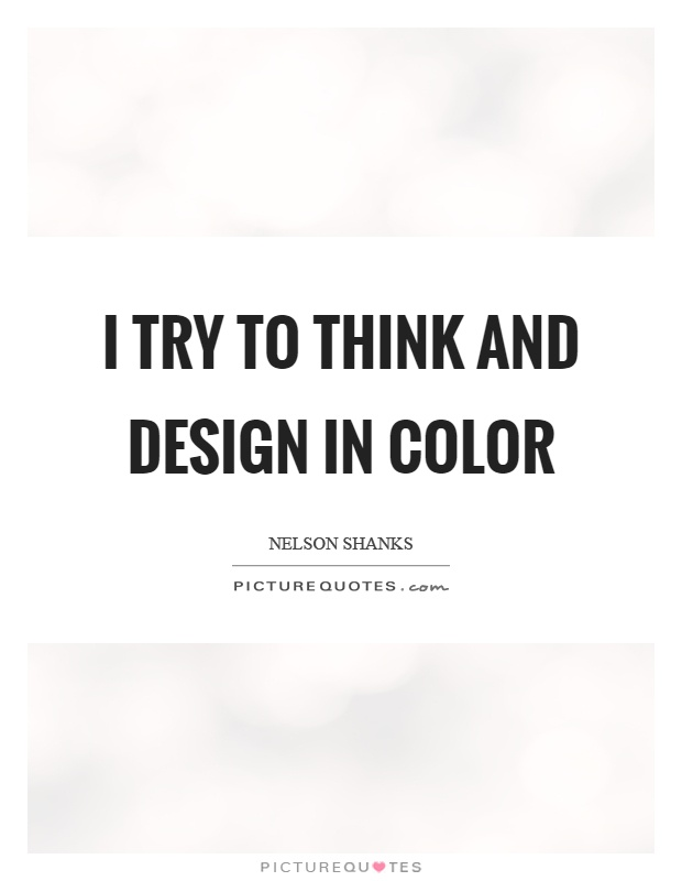 i try to think and design in color picture quotes