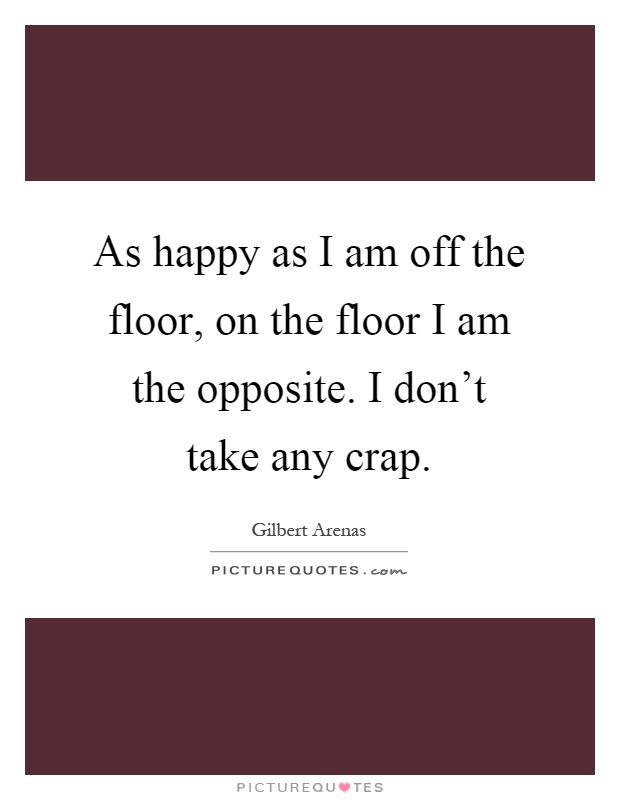 As happy as i am off the floor on the floor i am the for Opposite of floor