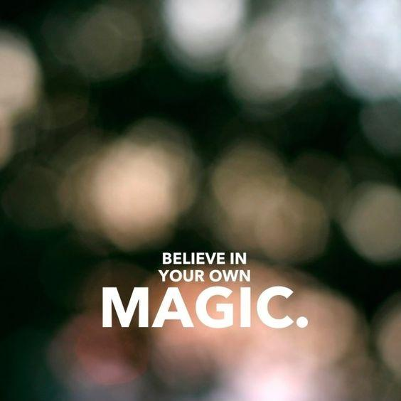Believe in your own magic Picture Quote #1