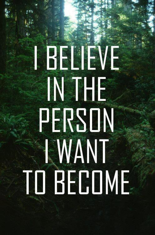 I believe in the person I want to become Picture Quote #1