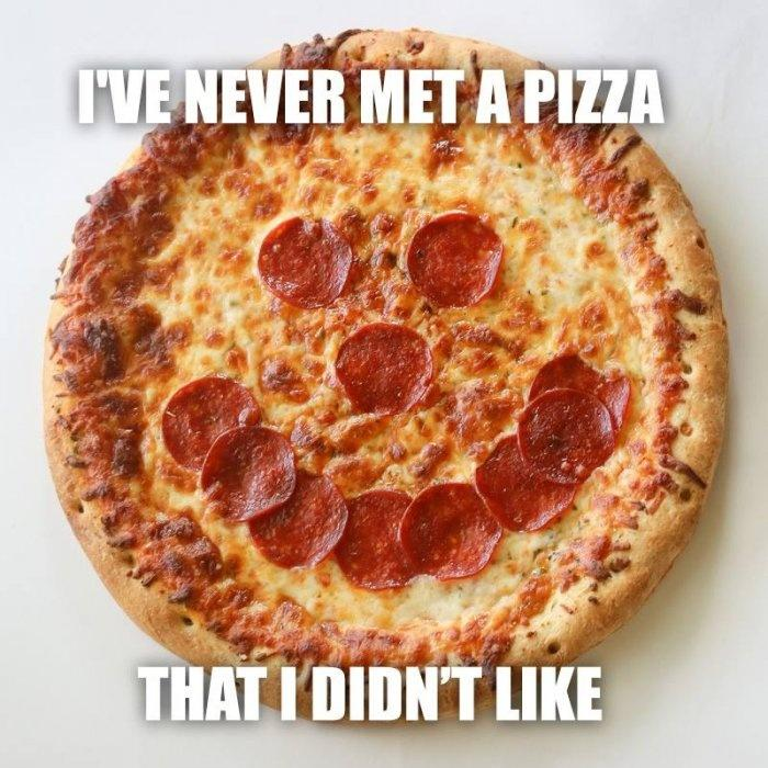 I've never met a pizza I didn't like Picture Quote #1