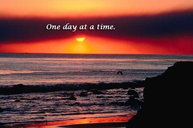 One day at a time Picture Quote #2