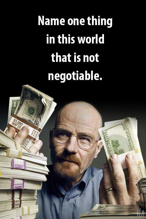 Name one thing in this world that is not negotiable Picture Quote #1