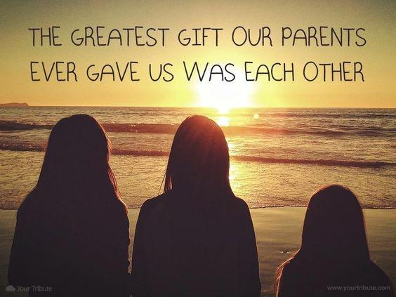 The greatest gift our parents ever gave us was each other Picture Quote #1