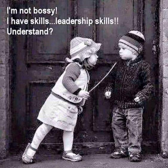 I'm not bossy! I have leadership skills!! Understand? Picture Quote #1
