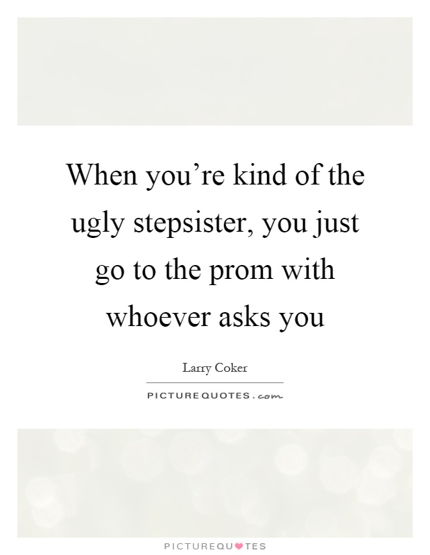 Stepsister Quotes | Stepsister Sayings | Stepsister Picture ...