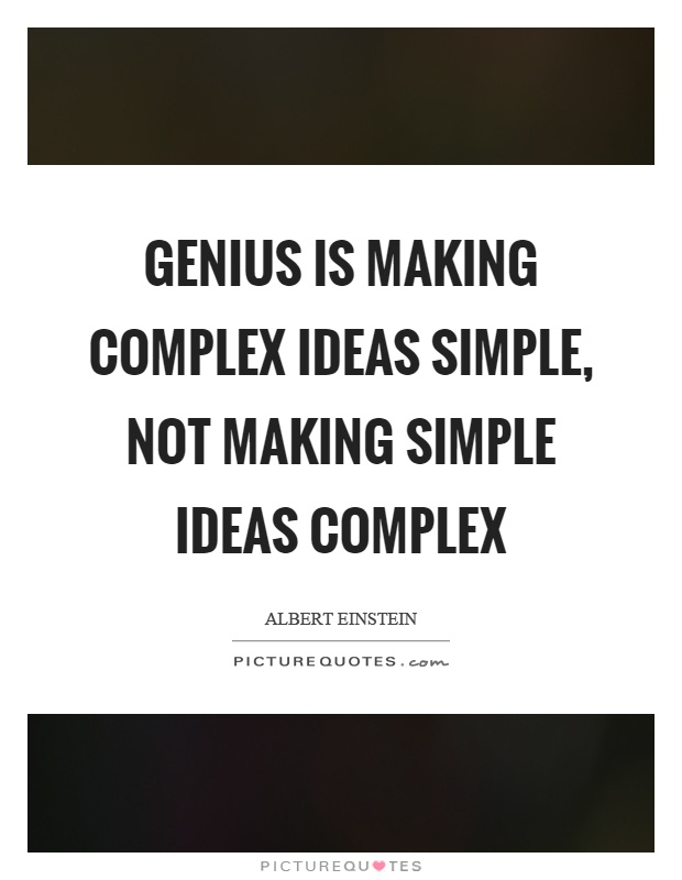 Genius is making complex ideas simple, not making simple ideas complex Picture Quote #1