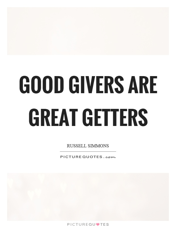 Good givers are great getters Picture Quote #1