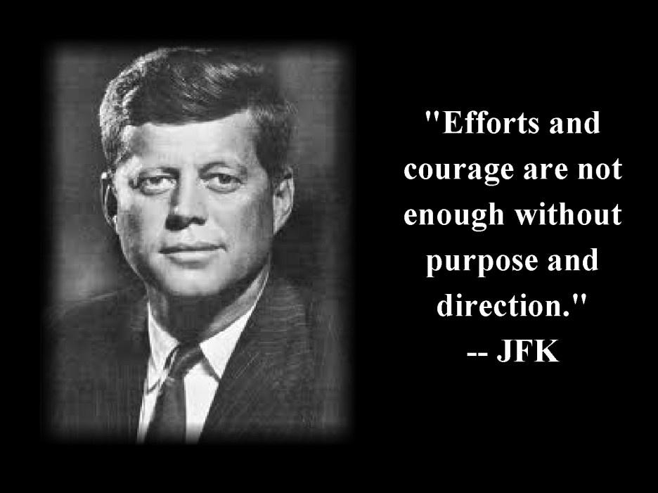 Efforts and courage are not enough without purpose and direction Picture Quote #1