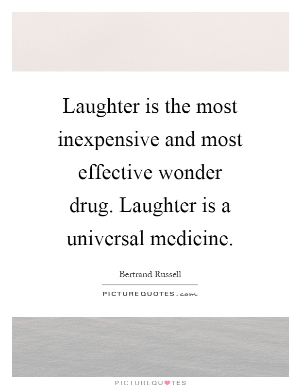 Laughter is the most inexpensive and most effective wonder drug. Laughter is a universal medicine Picture Quote #1