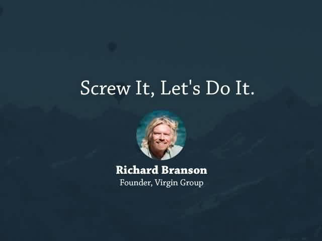 Screw it, let's do it Picture Quote #1