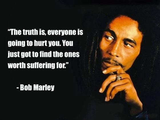 The truth is, everyone is going to hurt you. You just got to find the ones worth suffering for Picture Quote #1