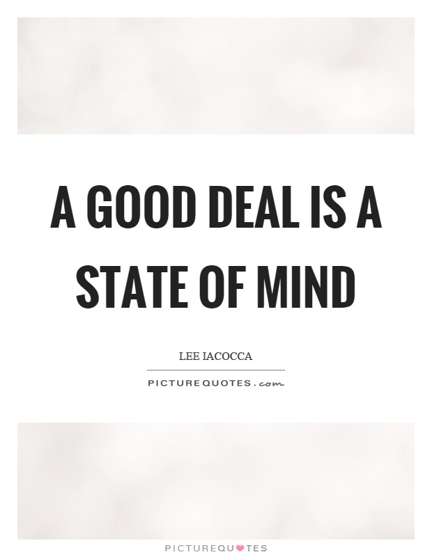 A good deal is a state of mind Picture Quote #1