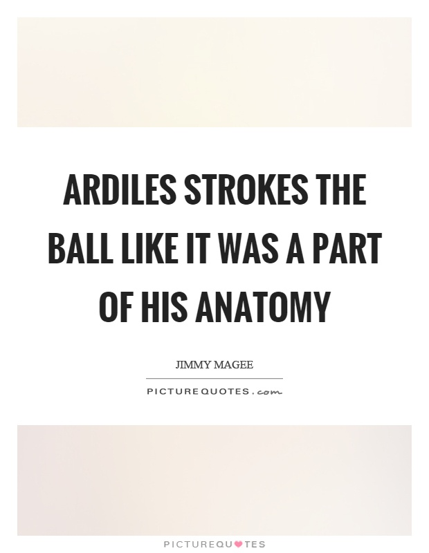 Ardiles strokes the ball like it was a part of his anatomy Picture Quote #1