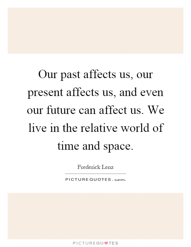 my life past present and future essay Past present future quotes - 1 never let the past spoil your present or govern your future read more quotes and sayings about past present future.