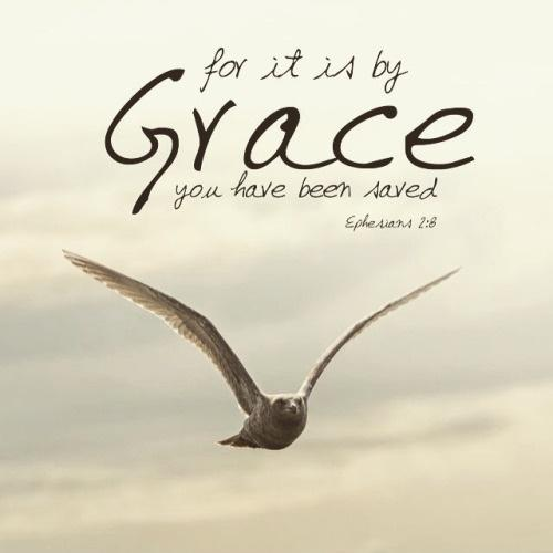For it is by grace you have been saved | Picture Quotes