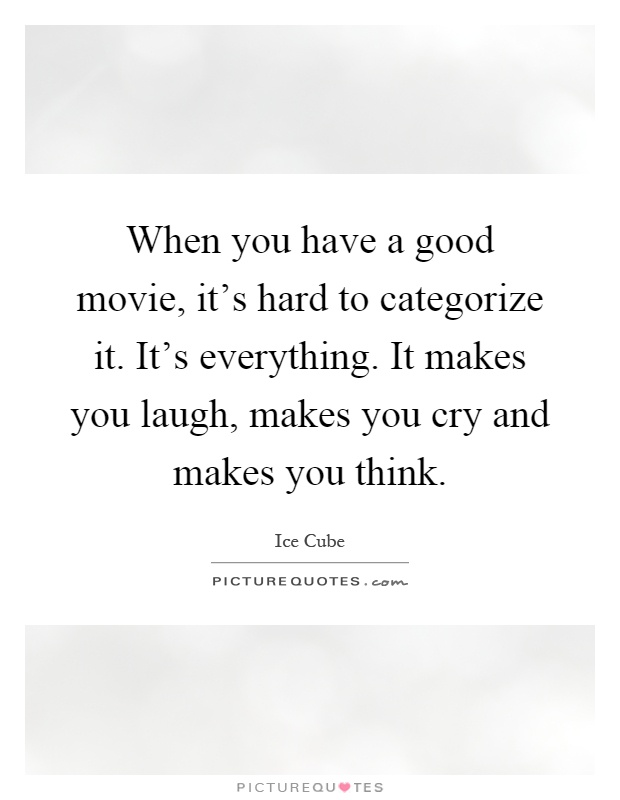 When You Have A Good Movie, It's Hard To Categorize It. It