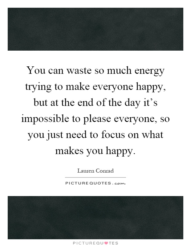 quotes about making everyone happy