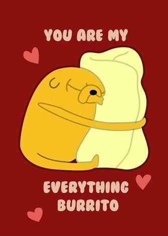 You are my everything burrito Picture Quote #1