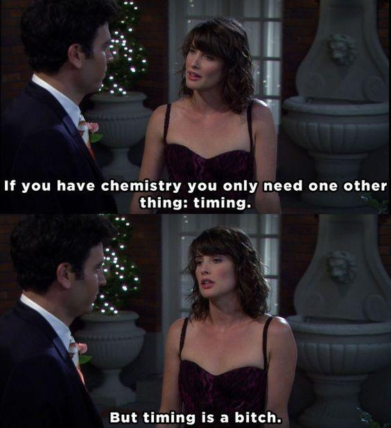 If you have chemistry you only need one other thing: timing. But timing is a bitch Picture Quote #1