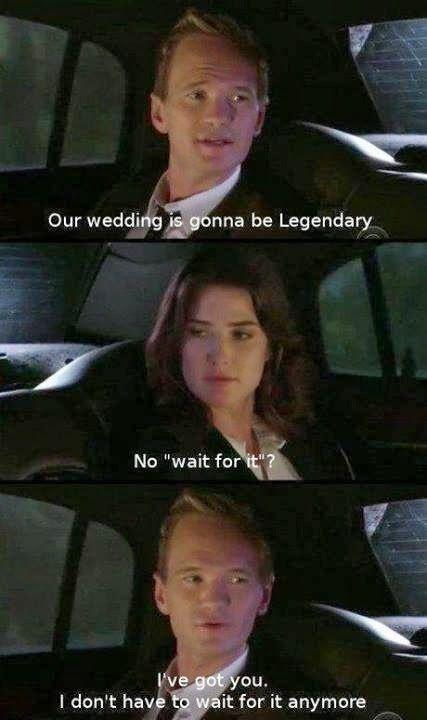 "Our wedding is gonna be legendary. No ""wait for it""? I've got you, I don't have to wait for it anymore Picture Quote #1"