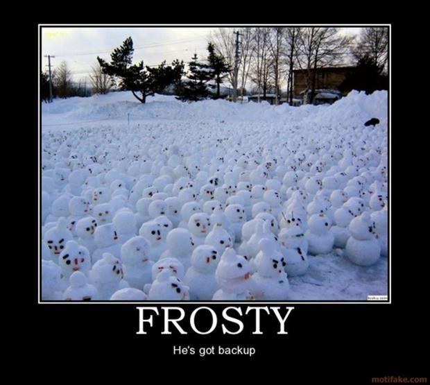 Frosty. He's got backup Picture Quote #1