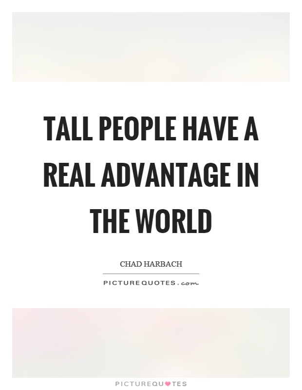 Tall people have a real advantage in the world picture