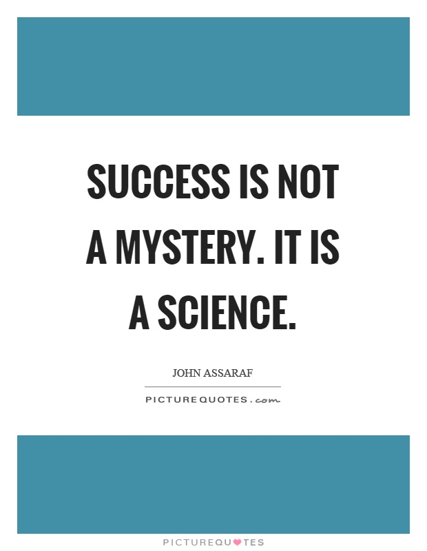 Success is not a mystery. It is a science Picture Quote #1