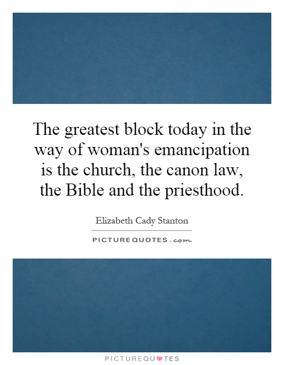 the role of the bible and the church in the way of womans emancipation