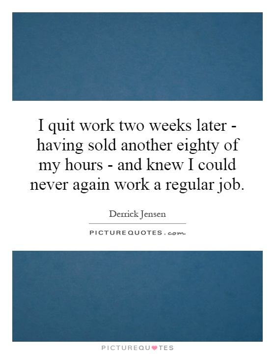 I Quit My Life In Love Quotes : funny i quit my job Quotes