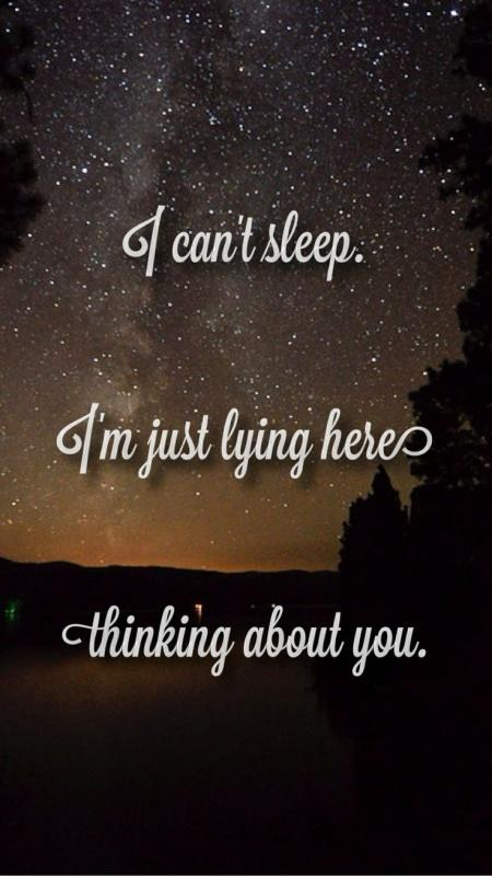 I can't sleep. I'm just lying here, thinking about you Picture Quote #1