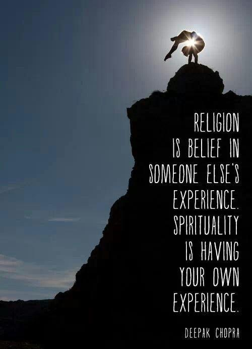 Religion is belief in someone else's experience. Spirituality is having your own experience Picture Quote #1