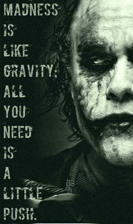 Madness is like gravity; all you need is a little push Picture Quote #1