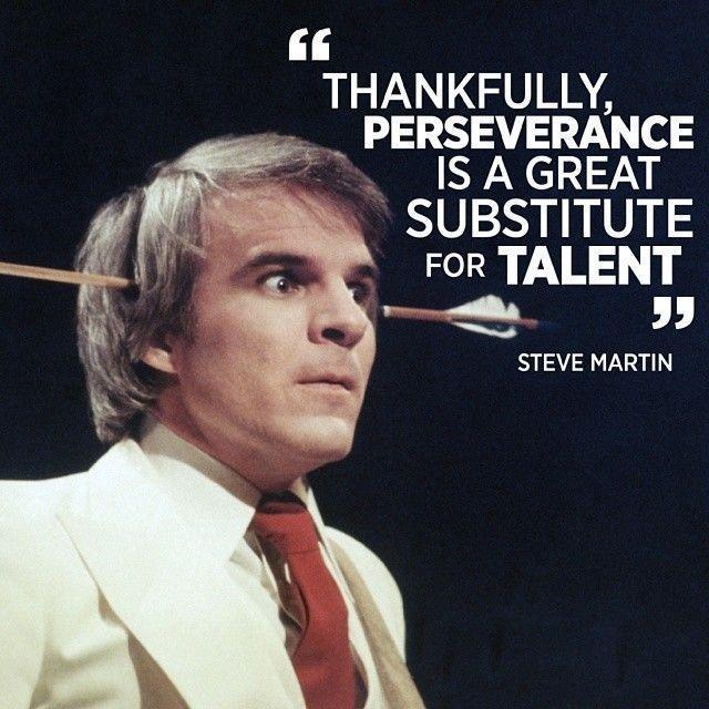 Thankfully, perseverance is a great substitute for talent Picture Quote #1