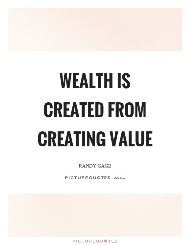 Wealth is created from creating value Picture Quote #1