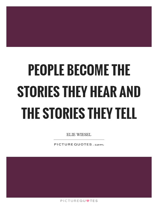 People become the stories they hear and the stories they tell Picture Quote #1