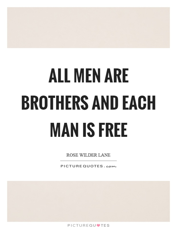 All men are brothers and each man is free Picture Quote #1