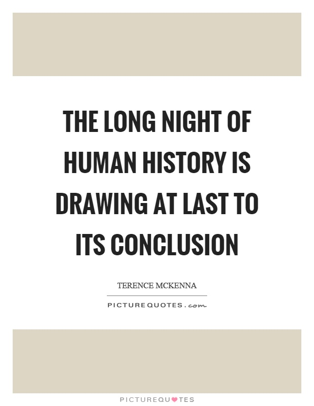 The long night of human history is drawing at last to its conclusion Picture Quote #1