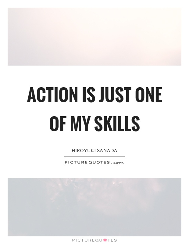Action is just one of my skills Picture Quote #1