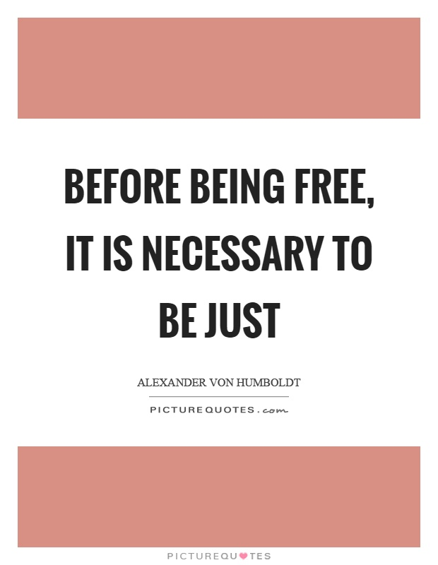 Before being free, it is necessary to be just Picture Quote #1