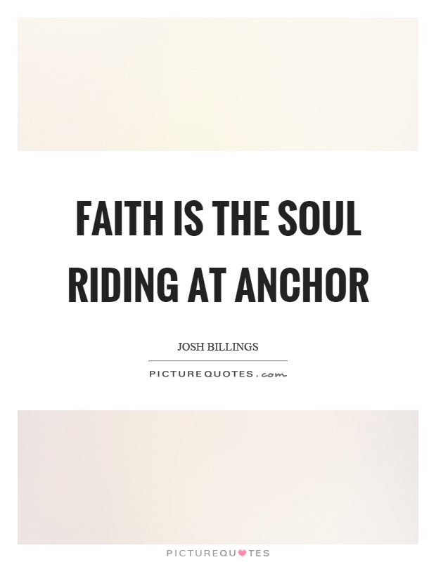 Faith is the soul riding at anchor Picture Quote #1