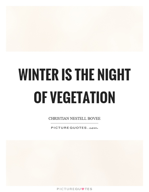 Winter is the night of vegetation Picture Quote #1