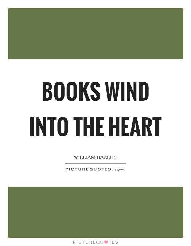 Books wind into the heart Picture Quote #1