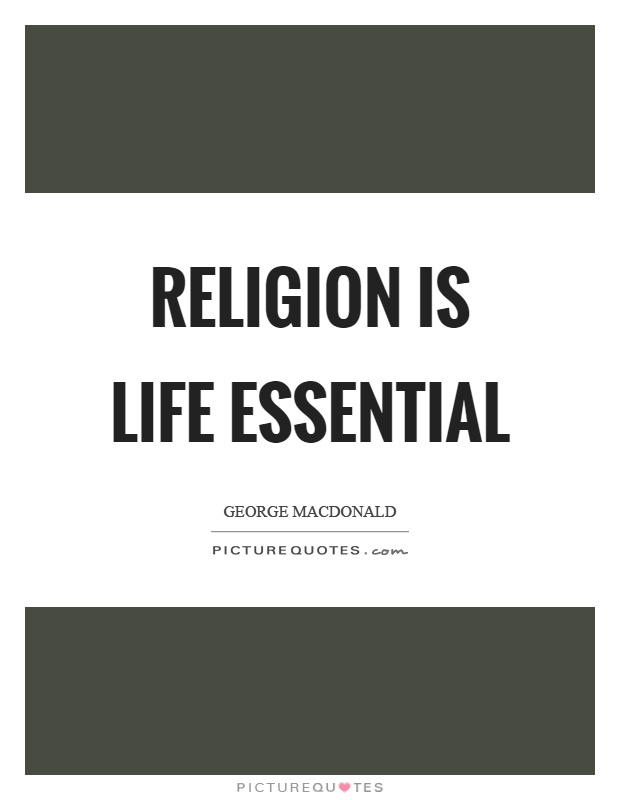 Religion is life essential Picture Quote #1