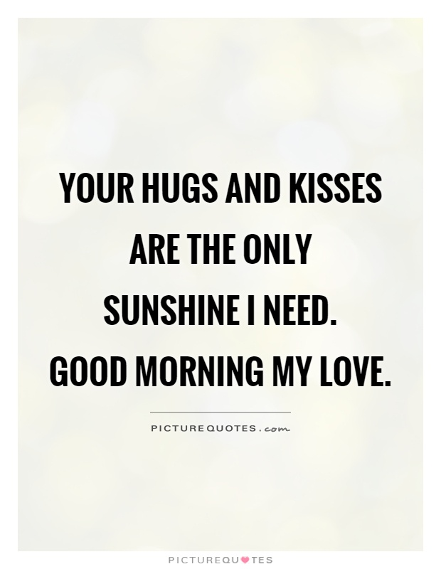 Good Morning My Love French : Related keywords suggestions for kiss sunshine quotes
