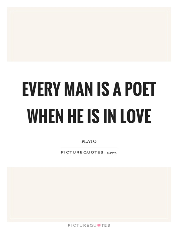Every man is a poet when he is in love Picture Quote #1