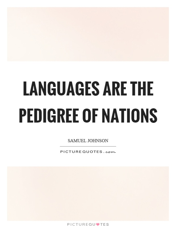 Languages are the pedigree of nations Picture Quote #1