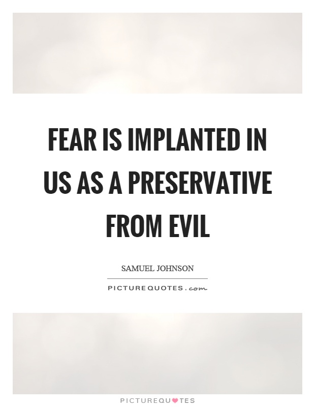 Fear is implanted in us as a preservative from evil Picture Quote #1