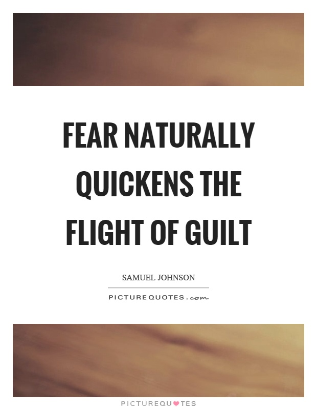 Fear naturally quickens the flight of guilt Picture Quote #1