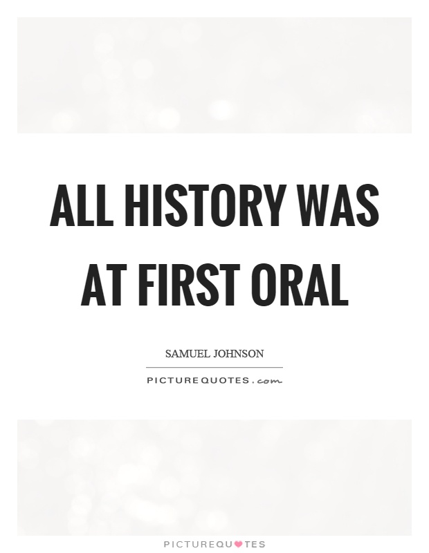 All history was at first oral Picture Quote #1